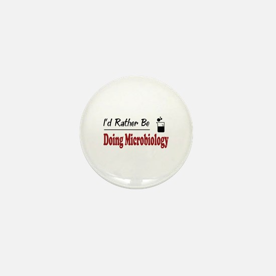 Rather Be Doing Microbiology Mini Button