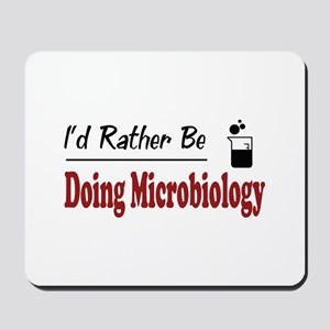 Rather Be Doing Microbiology Mousepad