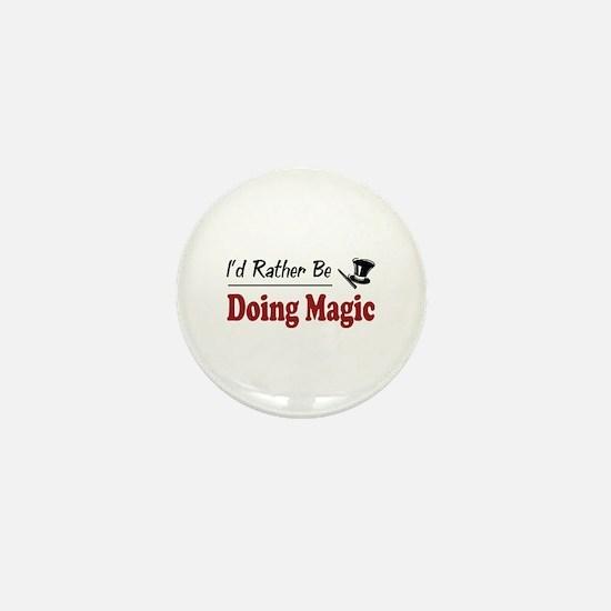 Rather Be Doing Magic Mini Button