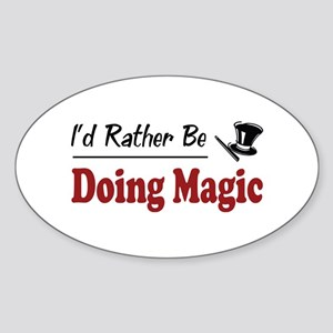 Rather Be Doing Magic Oval Sticker
