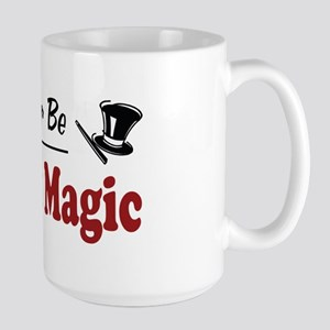 Rather Be Doing Magic Large Mug