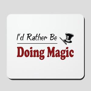 Rather Be Doing Magic Mousepad