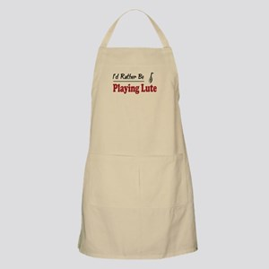 Rather Be Playing Lute BBQ Apron