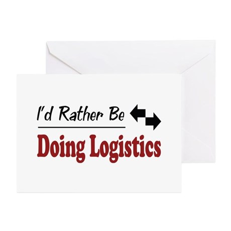 Rather Be Doing Logistics Greeting Cards (Pk of 20