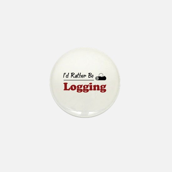 Rather Be Logging Mini Button