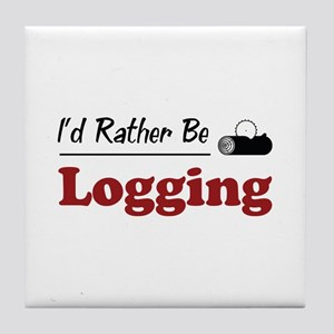 Rather Be Logging Tile Coaster