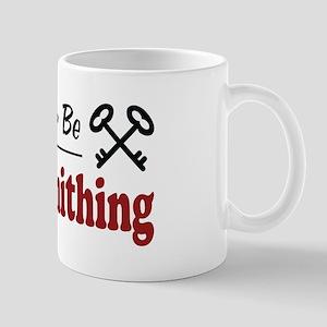 Rather Be Locksmithing Mug