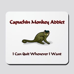Capuchin Monkey Addict Mousepad