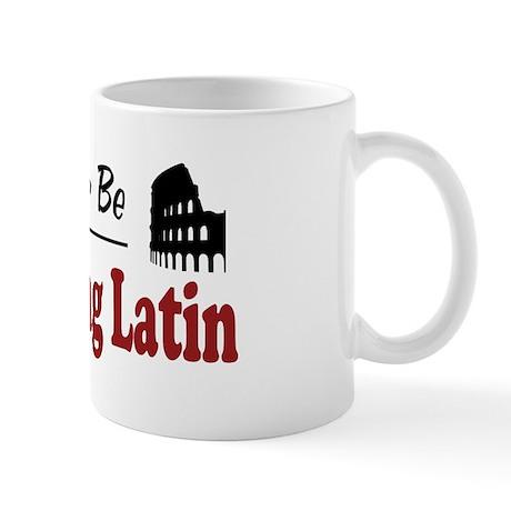 Rather Be Studying Latin Mug