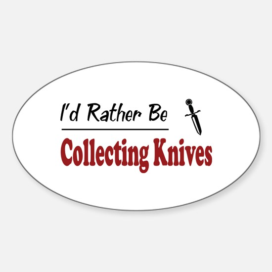 Rather Be Collecting Knives Oval Decal
