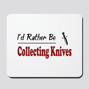 Rather Be Collecting Knives Mousepad