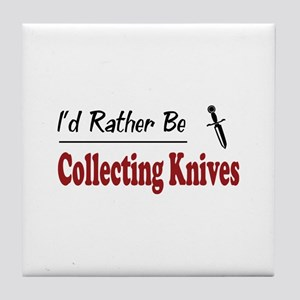 Rather Be Collecting Knives Tile Coaster