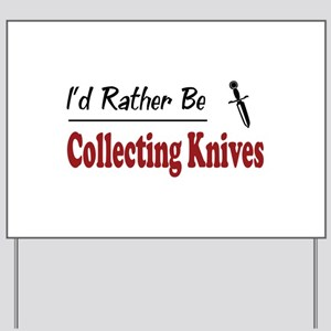 Rather Be Collecting Knives Yard Sign