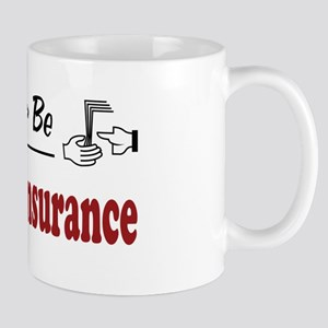 Rather Be Writing Insurance Mug