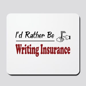 Rather Be Writing Insurance Mousepad
