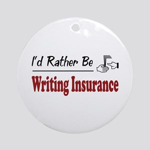Rather Be Writing Insurance Ornament (Round)