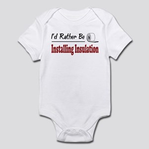 Rather Be Installing Insulation Infant Bodysuit