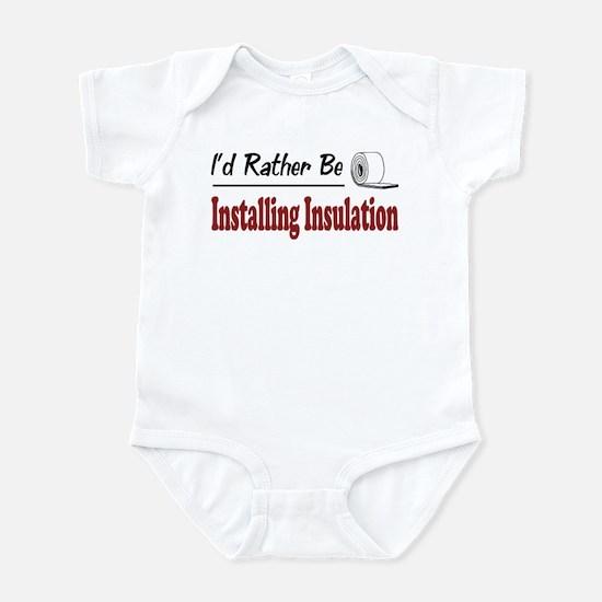Rather Be Installing Insulation Infant Bodysuit