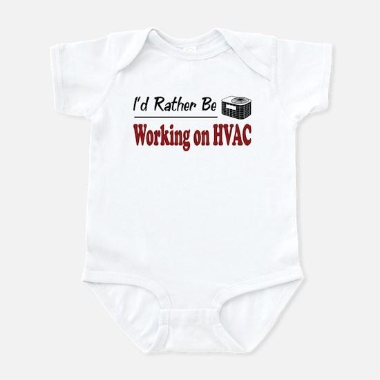 Rather Be Working on HVAC Infant Bodysuit