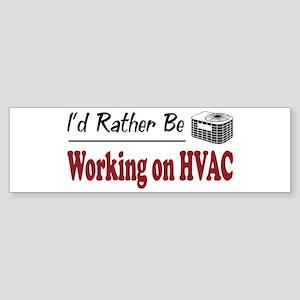 Rather Be Working on HVAC Bumper Sticker