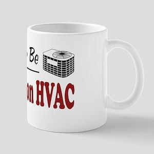 Rather Be Working on HVAC Mug