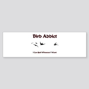 Bird Addict Bumper Sticker