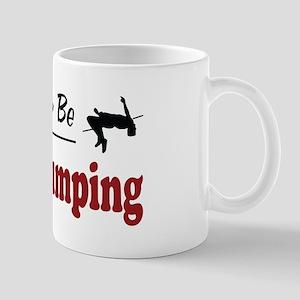 Rather Be High Jumping Mug