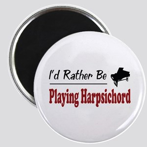 Rather Be Playing Harpsichord Magnet