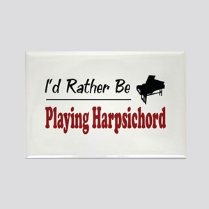 Rather Be Playing Harpsichord Rectangle Magnet