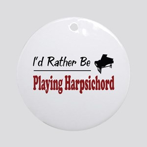 Rather Be Playing Harpsichord Ornament (Round)