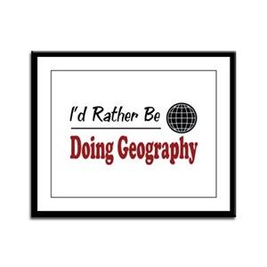 Rather Be Doing Geography Framed Panel Print