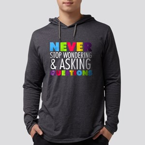 Never Stop Wondering Long Sleeve T-Shirt