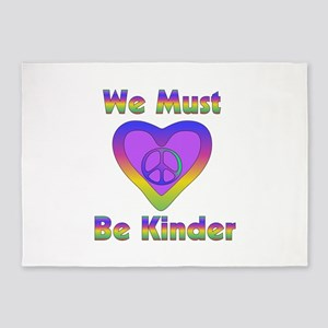 We Must Be Kinder 5'x7'Area Rug