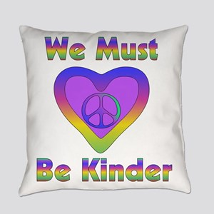 We Must Be Kinder Everyday Pillow