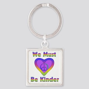 We Must Be Kinder Square Keychain