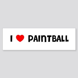 I LOVE PAINTBALL Bumper Sticker