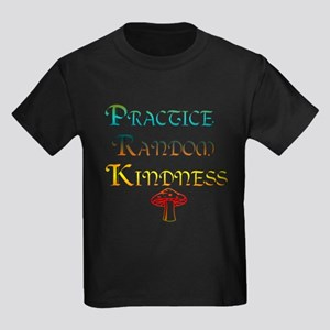 Practice Random Kindness Kids Dark T-Shirt