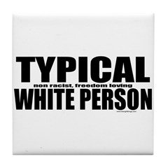 Typical White Person Tile Coaster