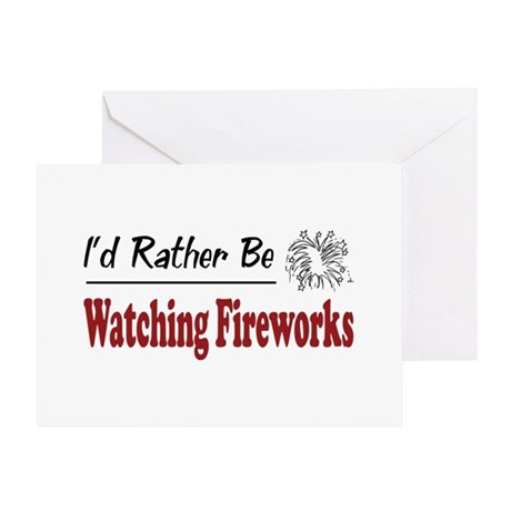 Rather Be Watching Fireworks Greeting Card