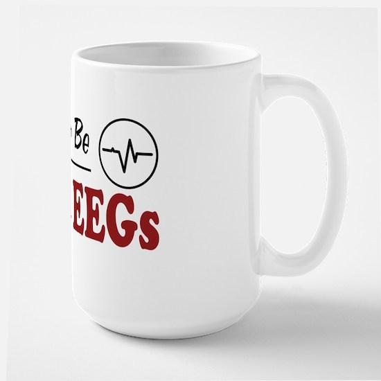Rather Be Doing EEGs Large Mug