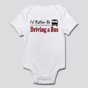 Rather Be Driving a Bus Infant Bodysuit