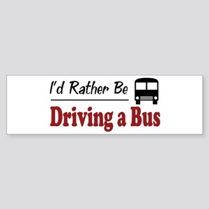 Rather Be Driving a Bus Bumper Sticker