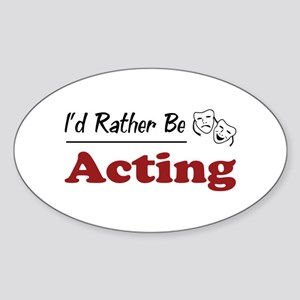 Rather Be Acting Oval Sticker