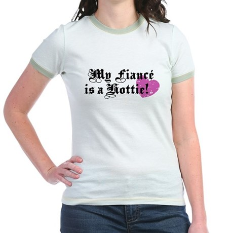 My Fiance is a hottie Jr. Ringer T-Shirt
