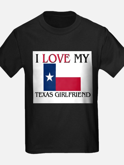 I Love My Texas Girlfriend T