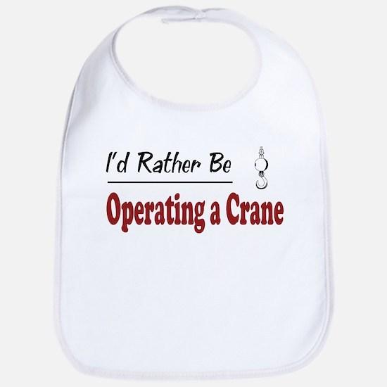 Rather Be Operating a Crane Bib