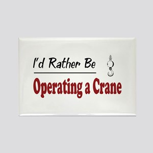 Rather Be Operating a Crane Rectangle Magnet