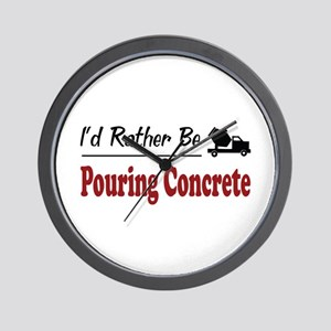 Rather Be Pouring Concrete Wall Clock