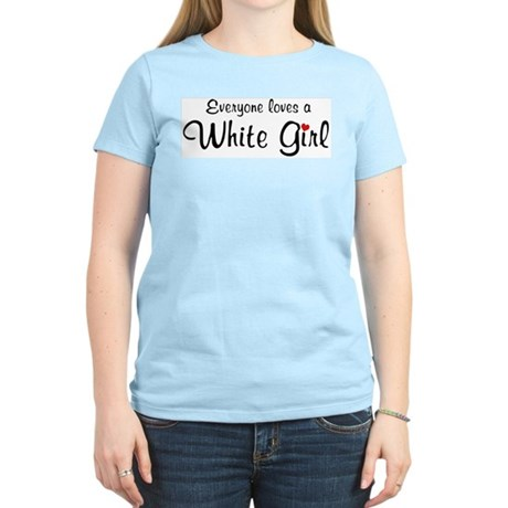 Everyone Loves White Girl Women's Pink T-Shirt