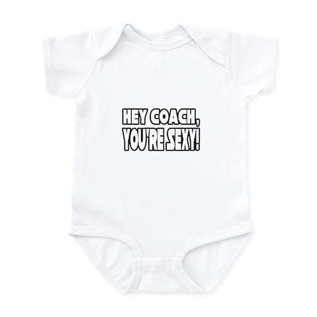 """Hey Coach, You're Sexy!"" Infant Bodysuit"